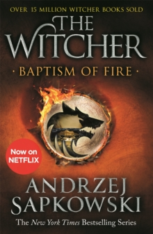 Baptism of Fire : Witcher 3 - Now a major Netflix show, Paperback / softback Book