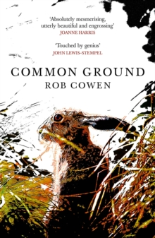 Common Ground : One of Britain s Favourite Nature Books as featured on BBC s Winterwatch, EPUB eBook