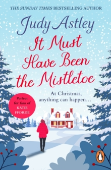 It Must Have Been the Mistletoe : A hilarious, heart-warming read for the Christmas holidays, EPUB eBook