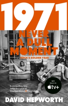 1971 - Never a Dull Moment : Rock's Golden Year, EPUB eBook