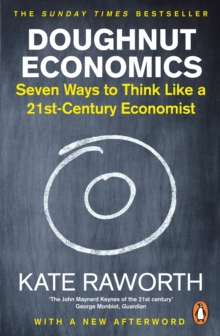 Doughnut Economics : Seven Ways to Think Like a 21st-Century Economist, EPUB eBook