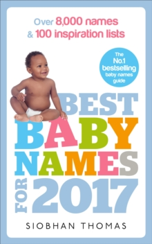 Best Baby Names for 2017 : Over 8,000 names and 100 inspiration lists, EPUB eBook