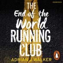 The End of the World Running Club : The ultimate race against time post-apocalyptic thriller, eAudiobook MP3 eaudioBook