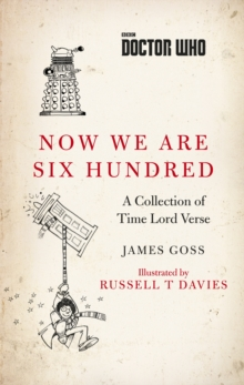 Doctor Who: Now We Are Six Hundred : A Collection of Time Lord Verse, EPUB eBook