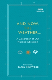 And Now, The Weather... : A celebration of our national obsession, EPUB eBook