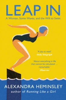 Leap In : A Woman, Some Waves, and the Will to Swim, EPUB eBook