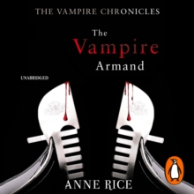 The Vampire Armand : The Vampire Chronicles 6, eAudiobook MP3 eaudioBook