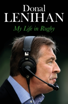 Donal Lenihan : My Life in Rugby, EPUB eBook