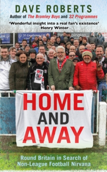 Home and Away : Round Britain in Search of Non-League Football Nirvana, EPUB eBook
