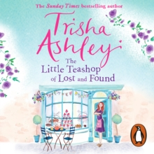 The Little Teashop of Lost and Found : A heart-warming and life-affirming read from the Sunday Times Bestseller, eAudiobook MP3 eaudioBook