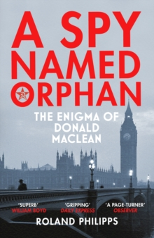 A Spy Named Orphan : The Enigma of Donald Maclean, EPUB eBook
