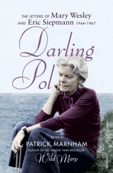Darling Pol : Letters of Mary Wesley and Eric Siepmann 1944-1967, EPUB eBook