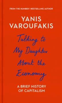 Talking to My Daughter About the Economy : A Brief History of Capitalism, EPUB eBook