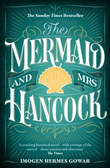 The Mermaid and Mrs Hancock : the absolutely spellbinding Sunday Times top ten bestselling historical fiction phenomenon, EPUB eBook