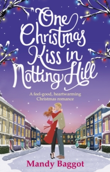 One Christmas Kiss in Notting Hill : A feel-good, heartwarming Christmas romance, EPUB eBook