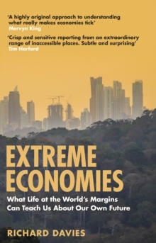 Extreme Economies : Survival, Failure, Future   Lessons from the World s Limits, EPUB eBook