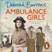 Ambulance Girls : A gritty wartime saga set in the London Blitz, eAudiobook MP3 eaudioBook