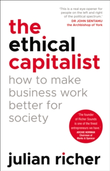 The Ethical Capitalist: How to Make Business Work Better for Society, EPUB eBook