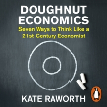 Doughnut Economics : Seven Ways to Think Like a 21st-Century Economist, eAudiobook MP3 eaudioBook