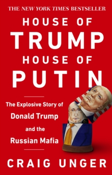 House of Trump, House of Putin : The Untold Story of Donald Trump and the Russian Mafia, EPUB eBook