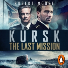 Kursk : A Time To Die, eAudiobook MP3 eaudioBook