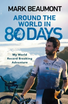 Around the World in 80 Days : My World Record Breaking Adventure, EPUB eBook