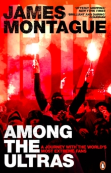 1312: Among the Ultras : A journey with the world s most extreme fans, EPUB eBook
