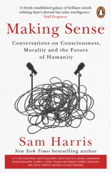 Making Sense : Conversations on Consciousness, Morality and the Future of Humanity, EPUB eBook