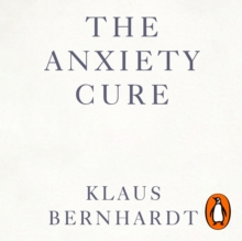 The Anxiety Cure : Live a Life Free From Panic in Just a Few Weeks, eAudiobook MP3 eaudioBook