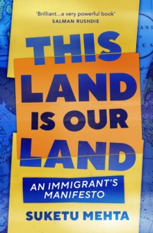This Land Is Our Land : An Immigrant s Manifesto, EPUB eBook