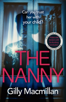 The Nanny : Can you trust her with your child? The Richard & Judy pick for spring 2020, EPUB eBook