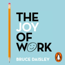 The Joy of Work : The No.1 Sunday Times Business Bestseller - 30 Ways to Fix Your Work Culture and Fall in Love with Your Job Again, eAudiobook MP3 eaudioBook