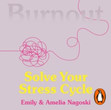 Burnout : The secret to solving the stress cycle, eAudiobook MP3 eaudioBook