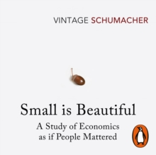 Small Is Beautiful : A Study of Economics as if People Mattered, eAudiobook MP3 eaudioBook
