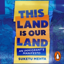This Land Is Our Land : An Immigrant's Manifesto, eAudiobook MP3 eaudioBook