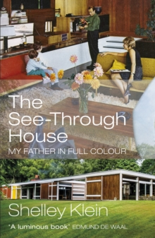 The See-Through House : My Father in Full Colour, EPUB eBook