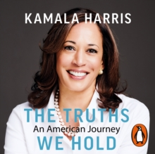 The Truths We Hold : An American Journey, eAudiobook MP3 eaudioBook