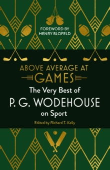 Above Average at Games : The Very Best of P.G. Wodehouse on Sport, EPUB eBook