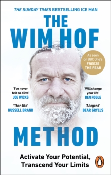 The Wim Hof Method : Activate Your Potential, Transcend Your Limits, EPUB eBook