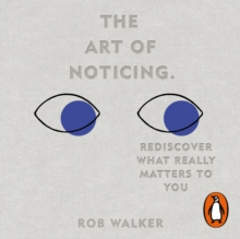 The Art of Noticing : Rediscover What Really Matters to You, eAudiobook MP3 eaudioBook