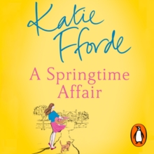 A Springtime Affair : From the #1 bestselling author of uplifting feel-good fiction, eAudiobook MP3 eaudioBook