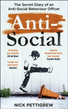 Anti-Social : The secret diary of an anti-social behaviour officer, EPUB eBook