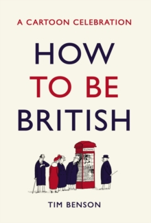 How to be British : A cartoon celebration, EPUB eBook