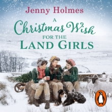 A Christmas Wish for the Land Girls, eAudiobook MP3 eaudioBook