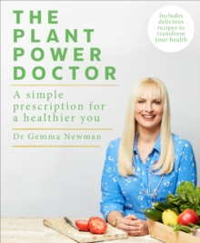 The Plant Power Doctor : A simple prescription for a healthier you (Includes delicious recipes to transform your health), EPUB eBook