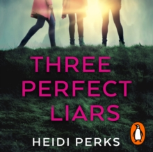 Three Perfect Liars : from the author of Richard & Judy bestseller Now You See Her, eAudiobook MP3 eaudioBook