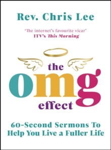 The OMG Effect : 60-Second Sermons to Live a Fuller Life, EPUB eBook