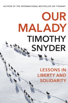 Our Malady : Lessons in Liberty and Solidarity, EPUB eBook