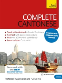 Complete Cantonese Beginner to Intermediate Course : (Book and Audio Support), Mixed media product Book