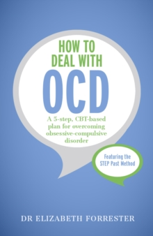 How to Deal with OCD : A 5-step, CBT-based plan for overcoming obsessive-compulsive disorder, EPUB eBook